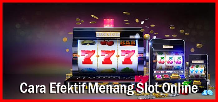 Cara Bermain Slot Online Efektif